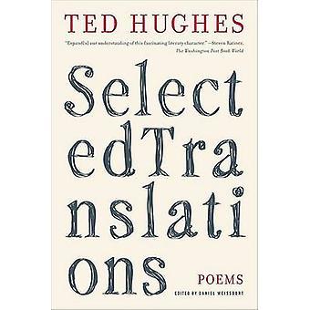 Selected Translations by Ted Hughes - Professor Daniel Weissbort - 97
