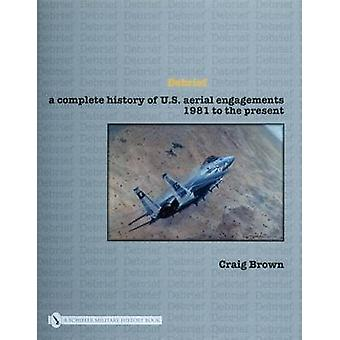 Debrief - A Complete History of U.S. Aerial Engagements - 1981 to the