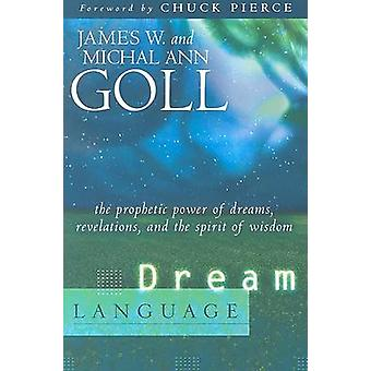 Dream Language - The Prophetic Power of Dreams - Revelations - and the