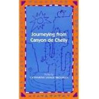Journeying from Canyon de Chelly by Catherine Savage Brosman - 978080