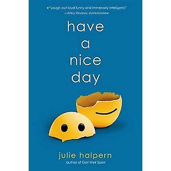 Have a Nice Day by Julie Halpern - 9781250034205 Book