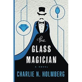 The Glass Magician by Charlie N. Holmberg - 9781477825945 Book