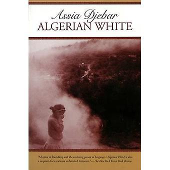 Algerian White (New edition) by Assia Djebar - Marjolijn De Jager - D