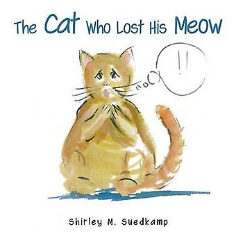 The Cat Who Lost His Meow by Shirley M Suedkamp - 9781628394665 Book