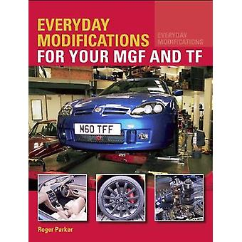 Everyday Modifications for your MGF and TF by Everyday Modifications