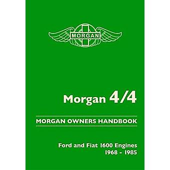 Morgan 4/4 Morgan Owners Handbook - Ford and Fiat 1600 Engines 1968-19