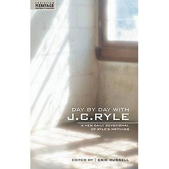 Day by Day with J.C. Ryle - A New Daily Devotional of Ryle's Writings