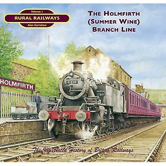 The Holmfirth (  -Summer Wine -) Branch by Alan Earnshaw - 978190301663