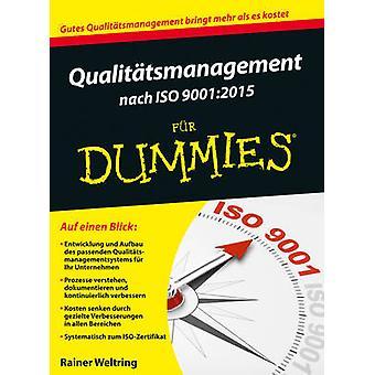 Qualitatsmanagement Nach Din 9001 - 2015 Fur Dummies by Rainer Weltrin