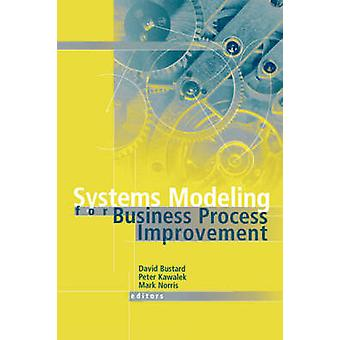 Systems Modeling for Business Process Improvement by Bustard & David