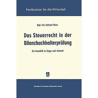 Das Steuerrecht in der Bilanzbuchhalterprfung Ein Grundri em Frage und Antwort por Blum & Michael