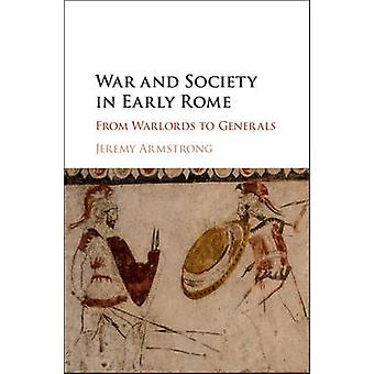 War and Society in Early Rome by Jeremy Armstrong