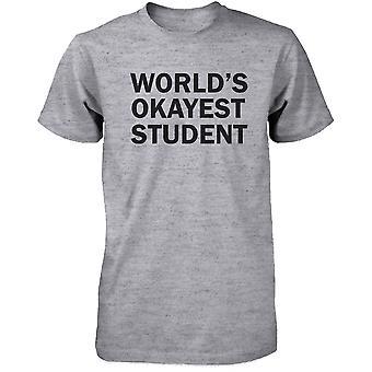 Zurück zu Herren graues T-Shirt Welt Okayest Student lustige Tee für Campus Schule