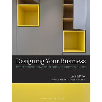 Designing Your Business (Paperback) by Kendall Gordon T.