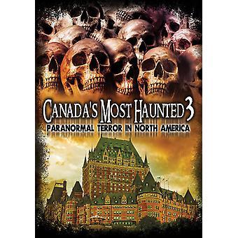 Canadas mest hjemsøgte 3: Paranormal Terror i [DVD] USA import