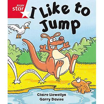Rigby Star Guided Reception Red Level I Like to Jump Pupil Book Single by Claire Llewellyn