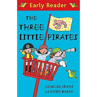 The Three Little Pirates by Georgie Adams - Emily Bolam - 97814440008