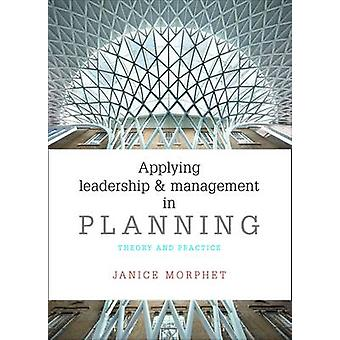 Applying Leadership and Management in Planning - Theory and Practice b