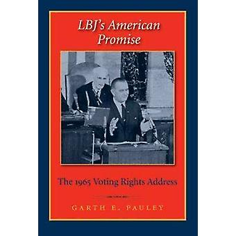 LBJ's American Promise - The 1965 Voting Rights Address by Garth E. Pa