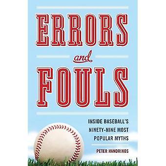 Fehlern und Fouls - innen Baseball 99 beliebtesten Mythen von Peter Ha