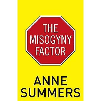 The Misogyny Factor by Anne Summers - 9781742233840 Book