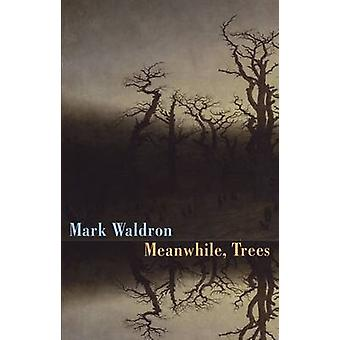 Meanwhile - Trees by Mark Waldron - 9781780372969 Book