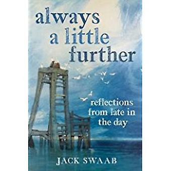 Toujours un peu plus loin - réflexions de fin de journée par Jack Swa