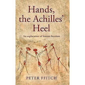 Hands - the Achilles' Heel - The Undisclosed Logic of Human Behaviour.