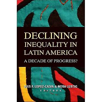 Declining Inequality in Latin America - A Decade of Progress? by Luis