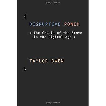 Power disruptif: La crise de l'Etat dans l'ère du numérique (études d'Oxford dans la politique numérique)