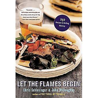 La flammene begynner: 250 oppskrifter for Grilling mestring