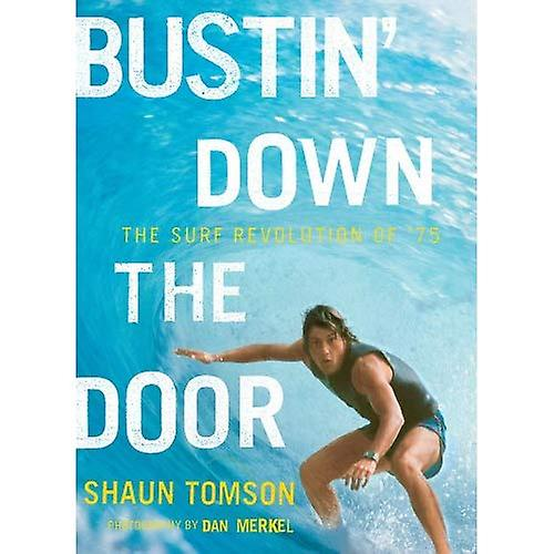 Bustin& Down the Door  The Surf Revolution of &75