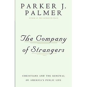 Company of Strangers: Christians and Renewal of America's Public Life (Company of Strangers Ppr)
