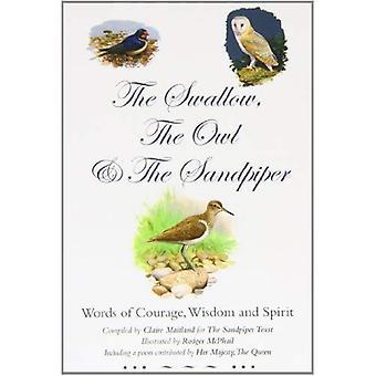 De zwaluw, de uil en de strandloper: woorden van moed, wijsheid en geest