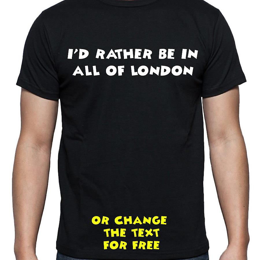 I'd Rather Be In All of london Black Hand Printed T shirt
