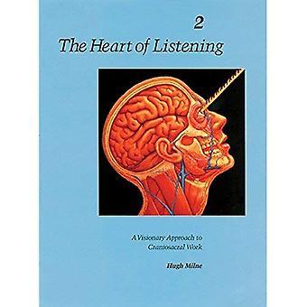 Hjärtat av lyssna: v.2: visionära förhållningssätt till kraniosakral arbete: Vol 2 (hjärtat av lyssnande Vol. 2)