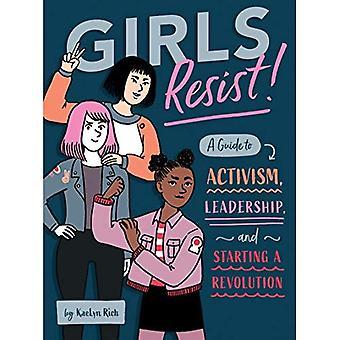 Flickor motstå!: en Guide till aktivism, ledarskap och starta en Revolution