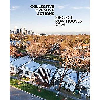 Collective Creative Actions:� Project Row Houses at 25