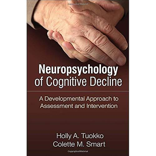 Neuropsychology of Cognitive Decline  A Developmental Approach to Assessment and Intervention `