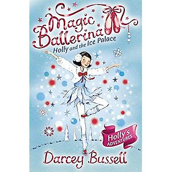 Holly and the Ice Palace (Magic Ballerina)