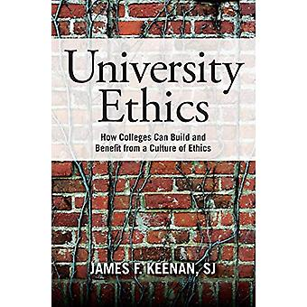 University Ethics - How Colleges Can Build and Benefit from a Culture