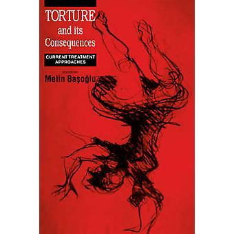 Torture and Its Consequences by Basoglu & Metin