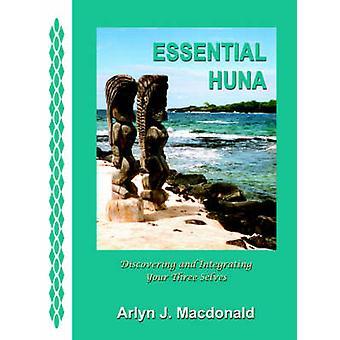 Essentiële Huna ontdekken en integreren van uw drie Selves door MacDonald & Arlyn J.