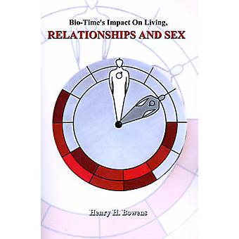BioTimes Impact on Living Relationships  Sex by Bowens & Henry H.
