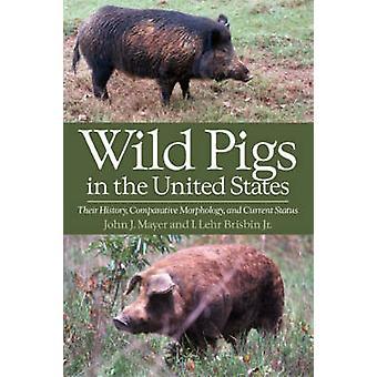 Maiali selvaggi negli Stati Uniti loro morfologia comparativa di storia e stato attuale di Mayer & John J.