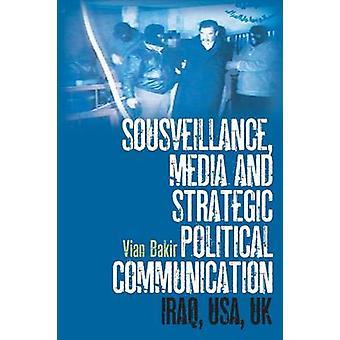 Sousveillance Media e comunicação política estratégica por Bakir & Vian