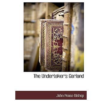 Bedemænd Garland af biskop & John Pease