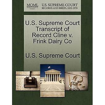 U.S. Supreme Court Transcript of Record Cline v. Frink Dairy Co by U.S. Supreme Court