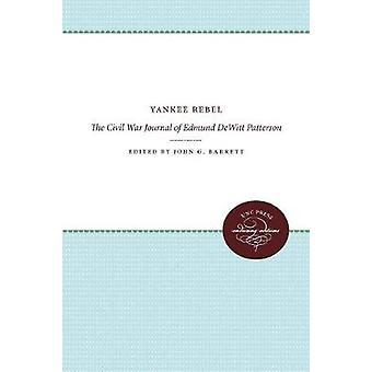Yankee Rebel The Civil War Journal of Edmund DeWitt Patterson by Barrett & John G.