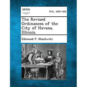 Revidert ordinanser i byen i Havanna Illinois. av Nischwitz & Edmund P.
